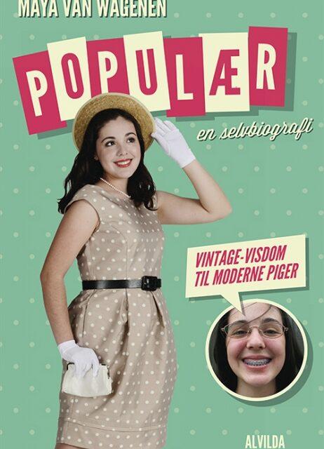 Populær- en selvbiografi (Vintage-visdom til moderne piger) (Bog)